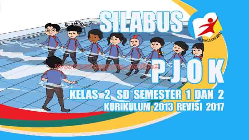 Silabus PJOK Kelas 2 SD Kurikulum 2013 revisi 2017 - Pedia ...