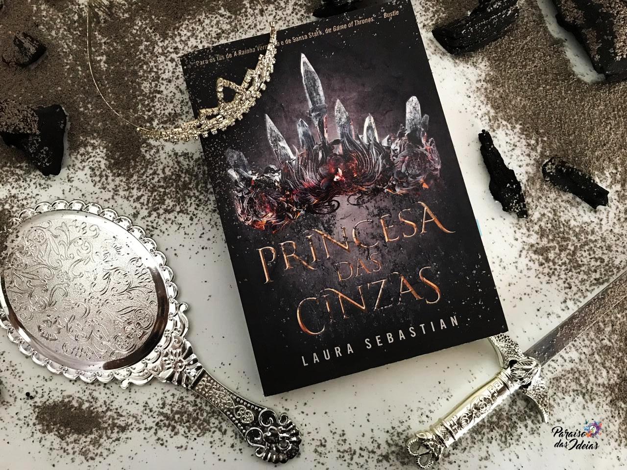 Resenha | A Princesa das Cinzas #01 - Laura Sebastian