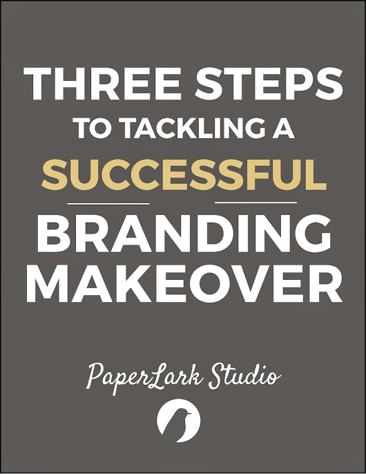 Three Steps to Successfully Tackling a Branding Makeover
