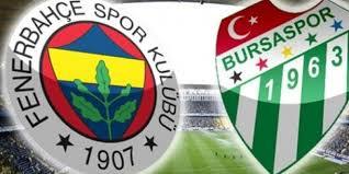 Fenerbahçe - Bursaspor Canli Maç İzle 06 Mayis 2018