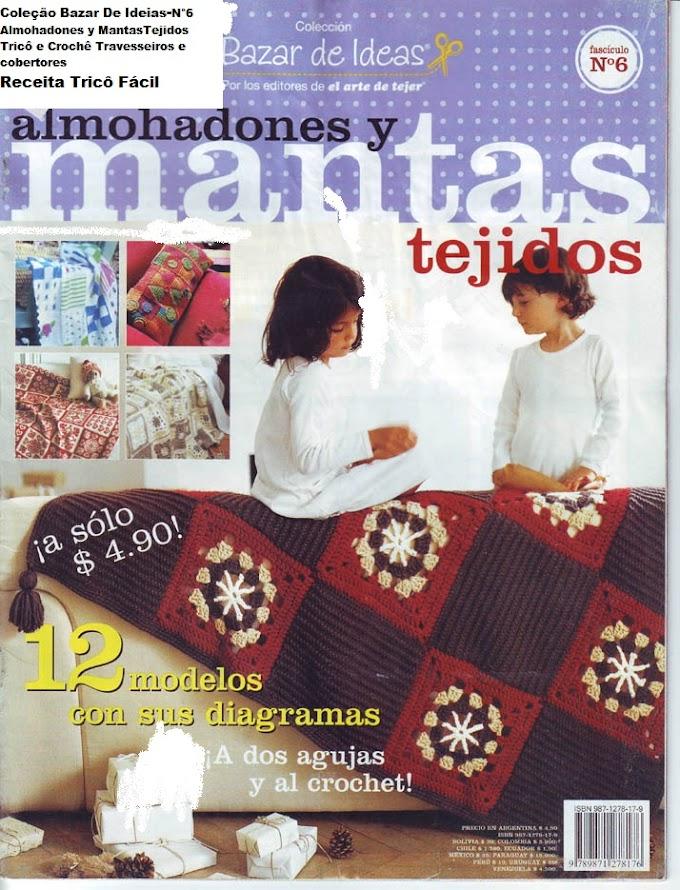 Bazar de ideias N°6-Revista Tricô Crochê Mantas e Almofadas