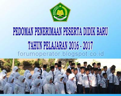 Jadwal Pelaksanaan dan Juknis Penerimaan Peserta Didik Baru Tahun Pelajaran 2016-2017 Untuk Madrasah