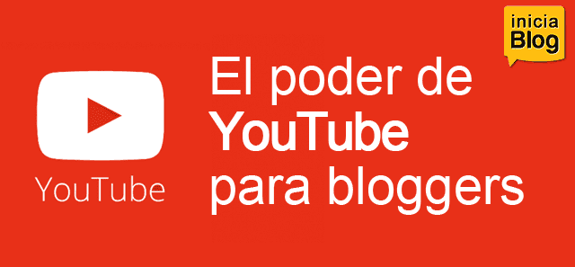 el poder de youtube para bloggers
