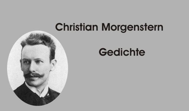 Gedichte Und Zitate Fur Alle Gedichte Von C Morgenstern