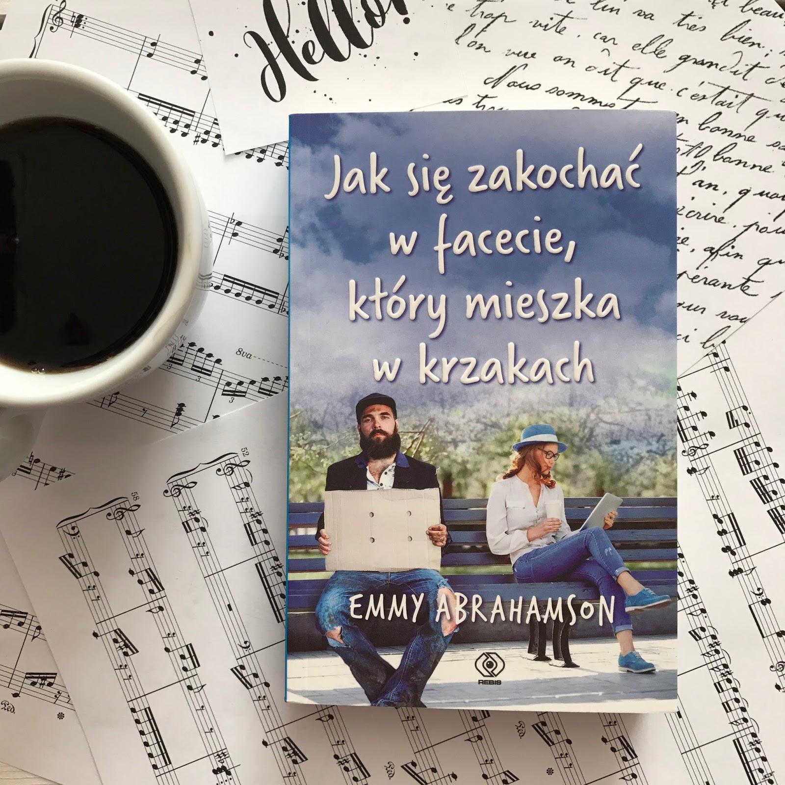 Emmy Abrahamson, Jak się zakochać w facecie, który mieszka w krzakach