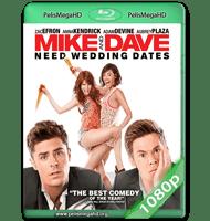MIKE Y DAVE: LOS BUSCA NOVIAS (2016) WEB-DL 1080P HD MKV ESPAÑOL LATINO