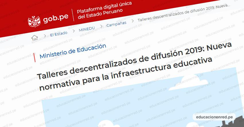 MINEDU organiza talleres descentralizados para especialistas en infraestructura educativa [CRONOGRAMA] www.minedu.gob.pe