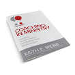 Missional Challenge: Contest Winners: Coaching In Ministry by Keith Webb