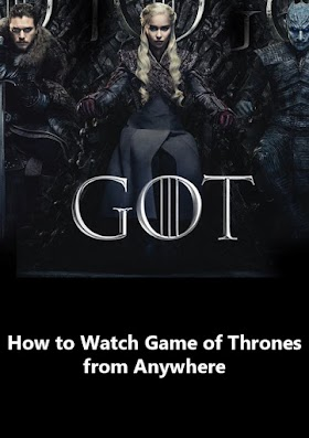 How to Watch Game of Thrones from Anywhere