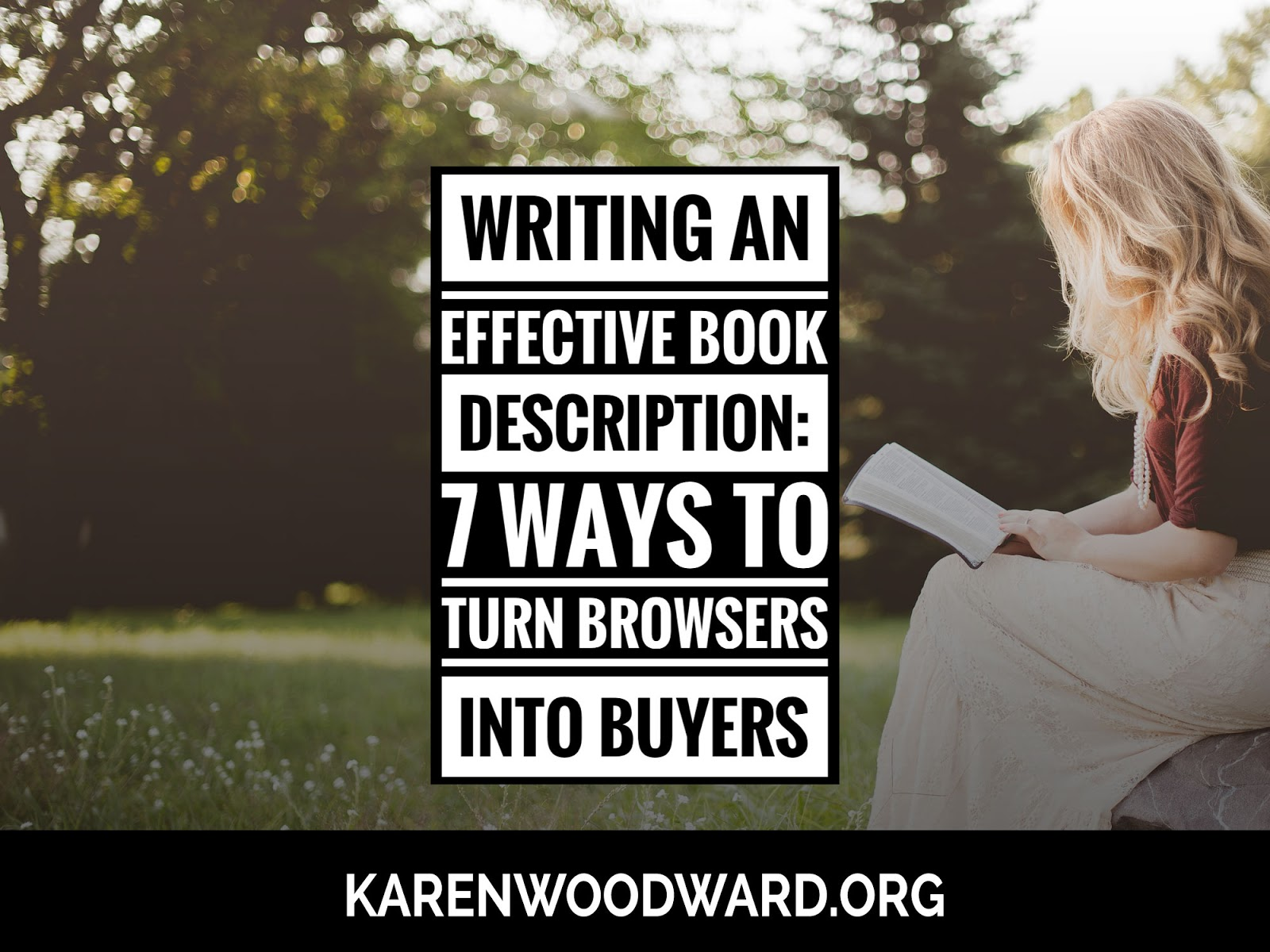 Karen Woodward Writing an Effective Book Description 7 Ways to Turn Browsers Into Buyers