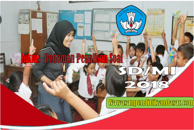 DOWNLOAD Juknis Pedoman Penulisan Soal SD/MI 2018
