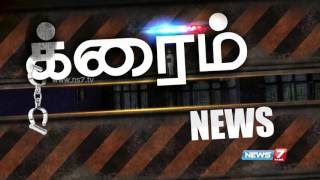 Crime Diary | 25.05.2017 | News7 Tamil