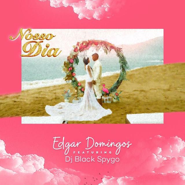 Edgar Domingos - Nosso Dia (Feat. DJ Black Spygo)
