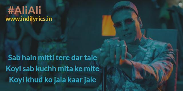 Ali Ali | Akshay Kumar | Arko ft. B Praak | Lyrics | Quotes