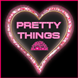 .{ PRETTY THINGS }.