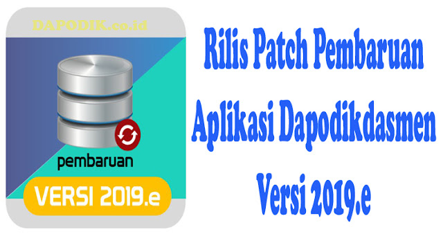 Download  Patch Pembaruan Aplikasi Dapodikdasmen Versi 2019.e