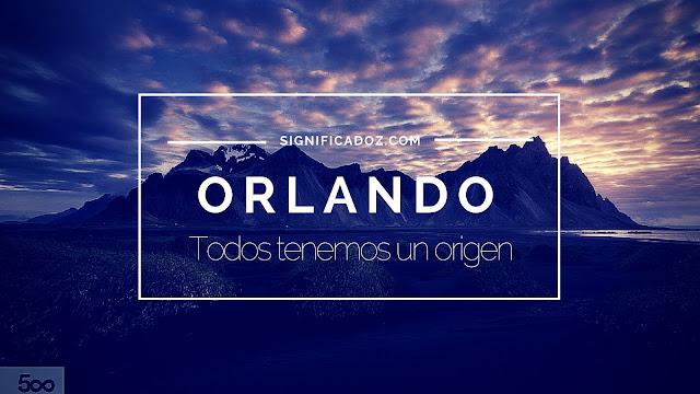 Significado del nombre Orlando ¿Que Significa?