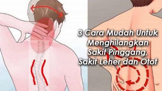 Hilangkan Sakit Pinggang, Sakit Leher dan Otot Dengan Cara Ini