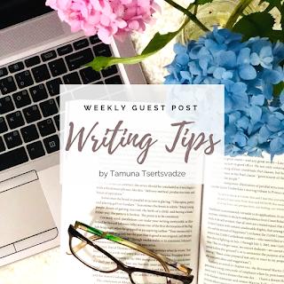 Writing Tips by Tamuna Tsertsvadze