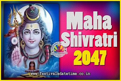 2047 Maha Shivaratri Puja Date & Time, 2047 Maha Shivaratri Pooja Calendar