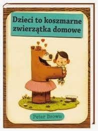 http://wilczelektury.blogspot.com/2015/02/dzieci-to-koszmarne-zwierzatka-domowe.html
