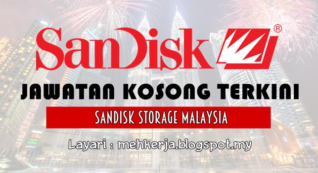 Jawatan Kosong Terkini 2016 di Sandisk Storage Malaysia Sdn Bhd