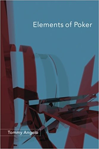 Elements of Poker – Tommy Angelo