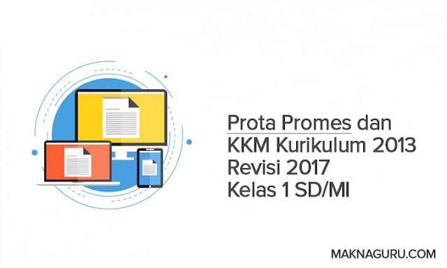 Prota Promes dan KKM Kurikulum 2013 Revisi 2017 Kelas 1 SD/MI