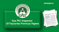 Goa PSC Inspector Of Factories Previous Papers