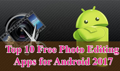 Top 10 best Photo Editing Apps 2017