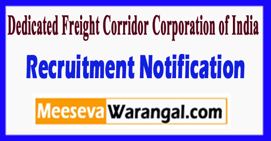DFCCIL Dedicated Freight Corridor Corporation of India Recruitment Notification