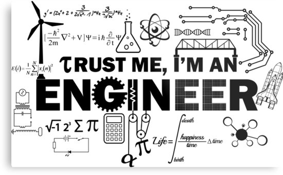 Trust me I am an Engineer