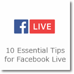 10 Essential Tips for Facebook Live