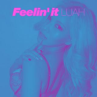 Download MP3 [Single] LUAH - Feelin' It