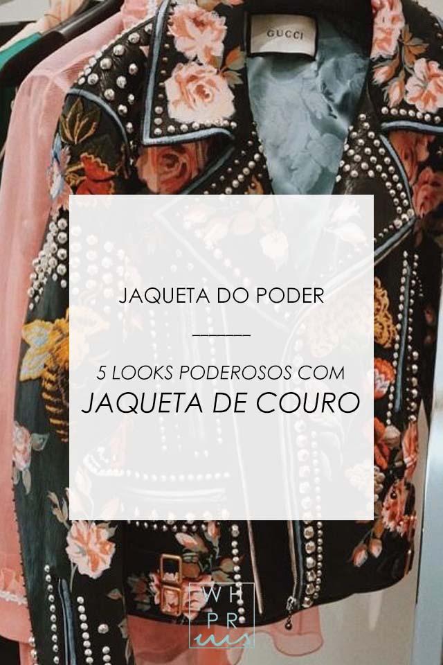 JAQUETA DO PODER | 5 LOOKS PODEROSOS COM JAQUETA DE COURO