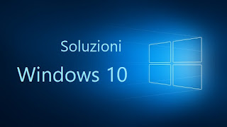 Soluzioni Windows 10
