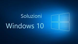 Soluzioni Windows 10