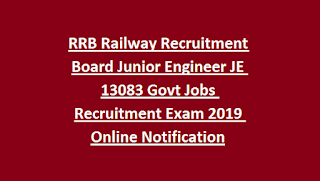 RRB Railway Recruitment Board Junior Engineer JE 13083 Govt Jobs Recruitment Exam 2019 Online Notification