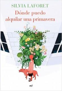 «Dónde puedo alquilar una primavera» de Silvia Laforet