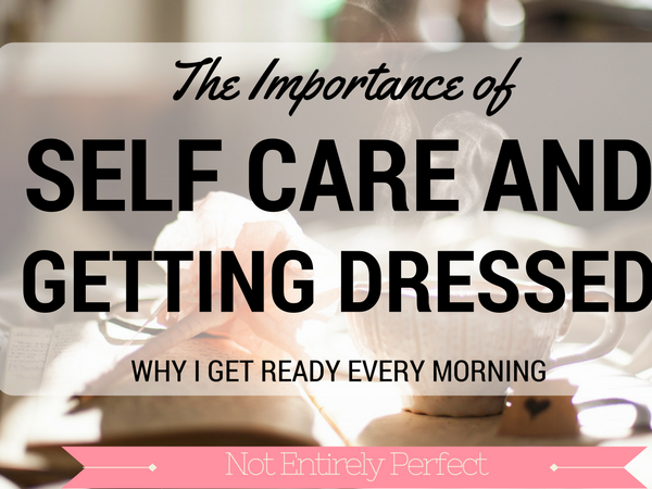 Self Care and Getting Dressed