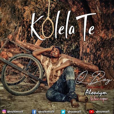 Q Boy Msafi - Kolelate