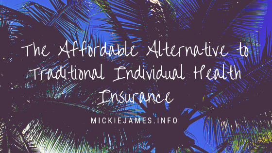 The Affordable Alternative to Traditional Individual Health Insurance