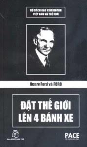 Henry Ford Và Ford - Đặt Thế Giới Lên 4 Bánh Xe - Lê Minh Toàn
