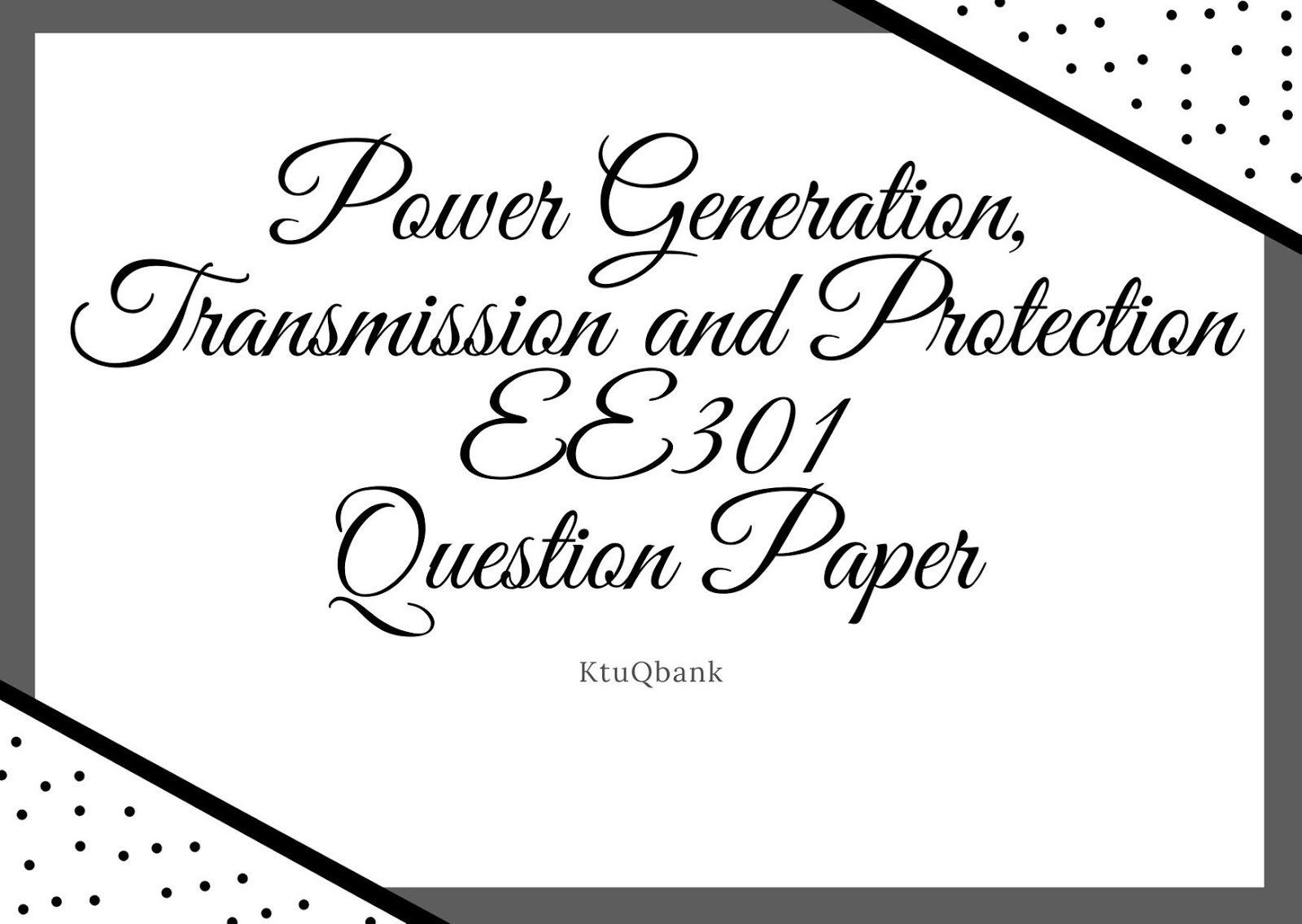 Power Generation, Transmission and Protection | EE301 | Question Papers (2015 batch)