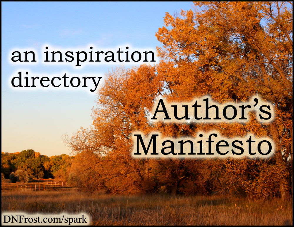 Author's Manifesto: download my personal inspirations http://DNFrost.com/spark #TotKW A resource directory by D.N.Frost @DNFrost13 Part of a series.