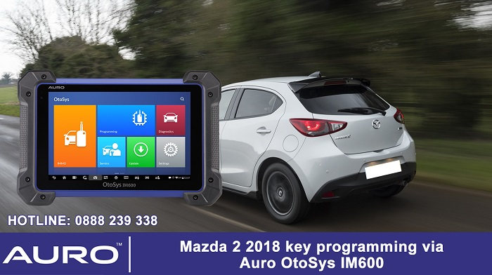 Cài thêm chìa khóa Mazda 2 2018 bằng máy Auro IM600