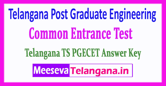 Telangana Post Graduate Engineering Common Entrance Test TS PGECET Answer Key 2018 Download