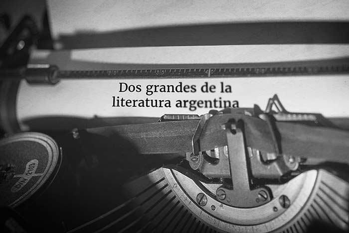 Dos grandes de la literatura argentina