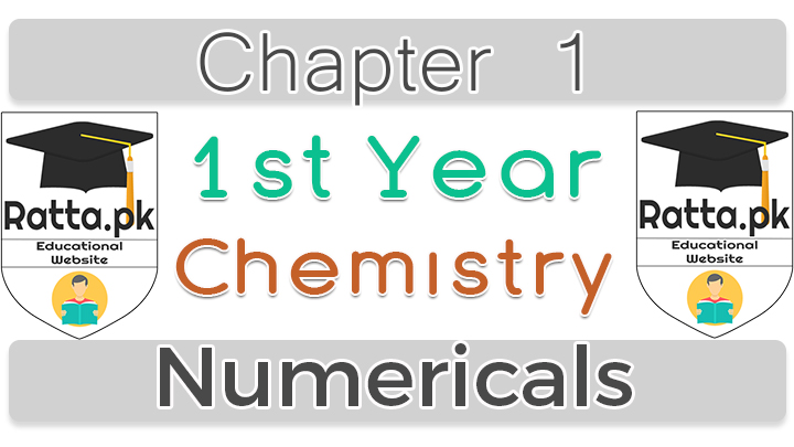 1st Year Chemistry Solved Exercise Numericals Chapter 1