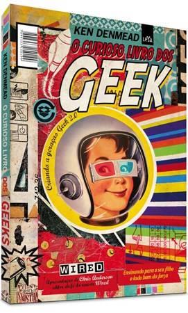 O Curioso Livro Dos Geeks - Brincadeiras Inteligentes Entre Pais e Filhos